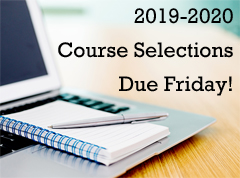 Course Selections Due Friday